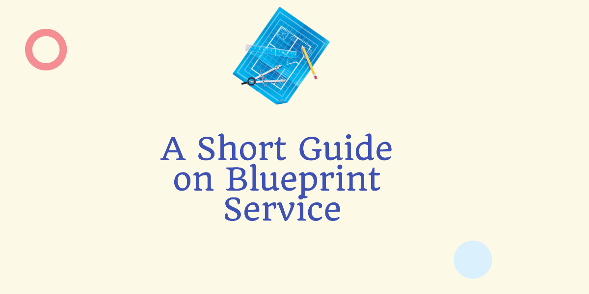 A short guide on Blueprint Service